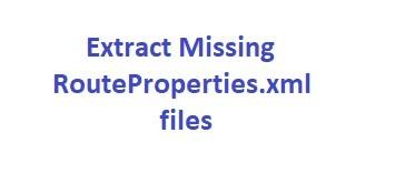 Extract Missing RouteProperties.xml Script V2.0