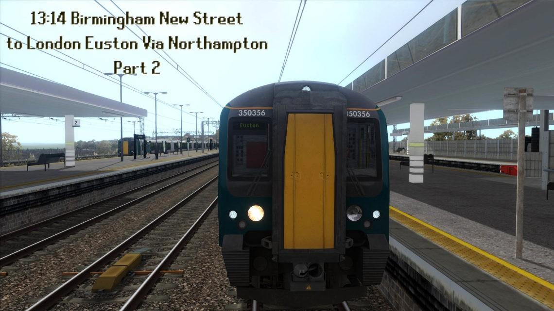 (Part 2) (1Y46) 1314 Birmingham New Street to Euston Via Northampton