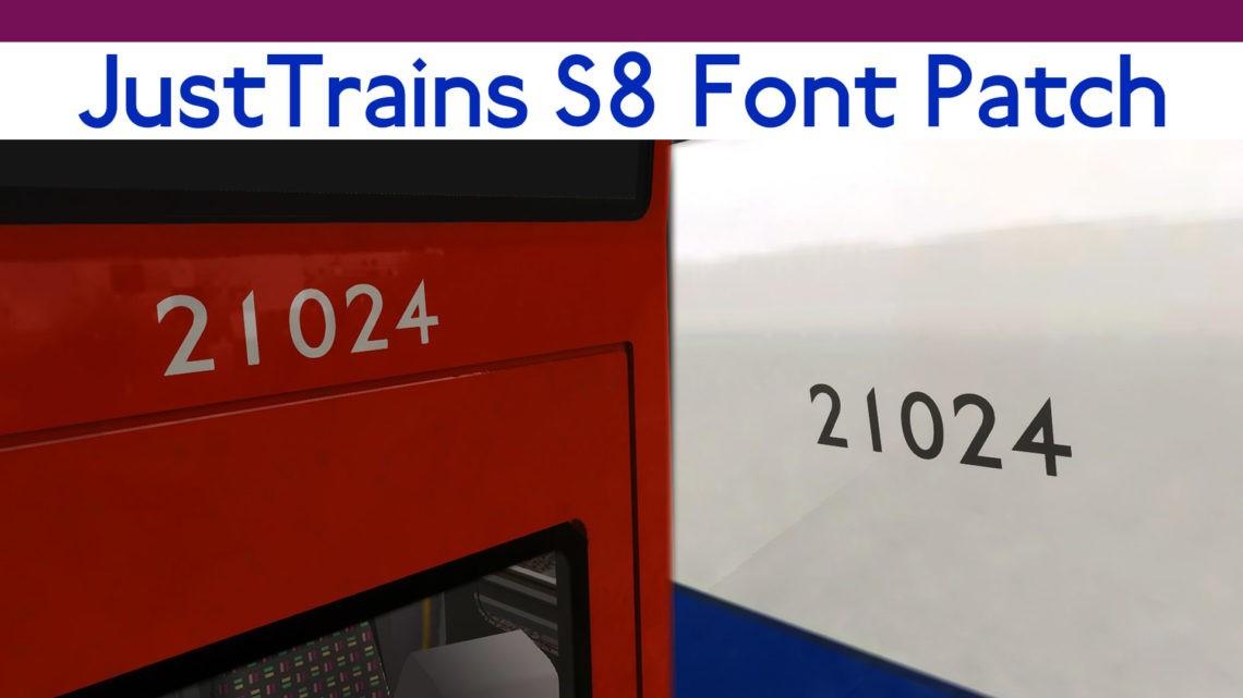 Just Trains S8 Font Patch