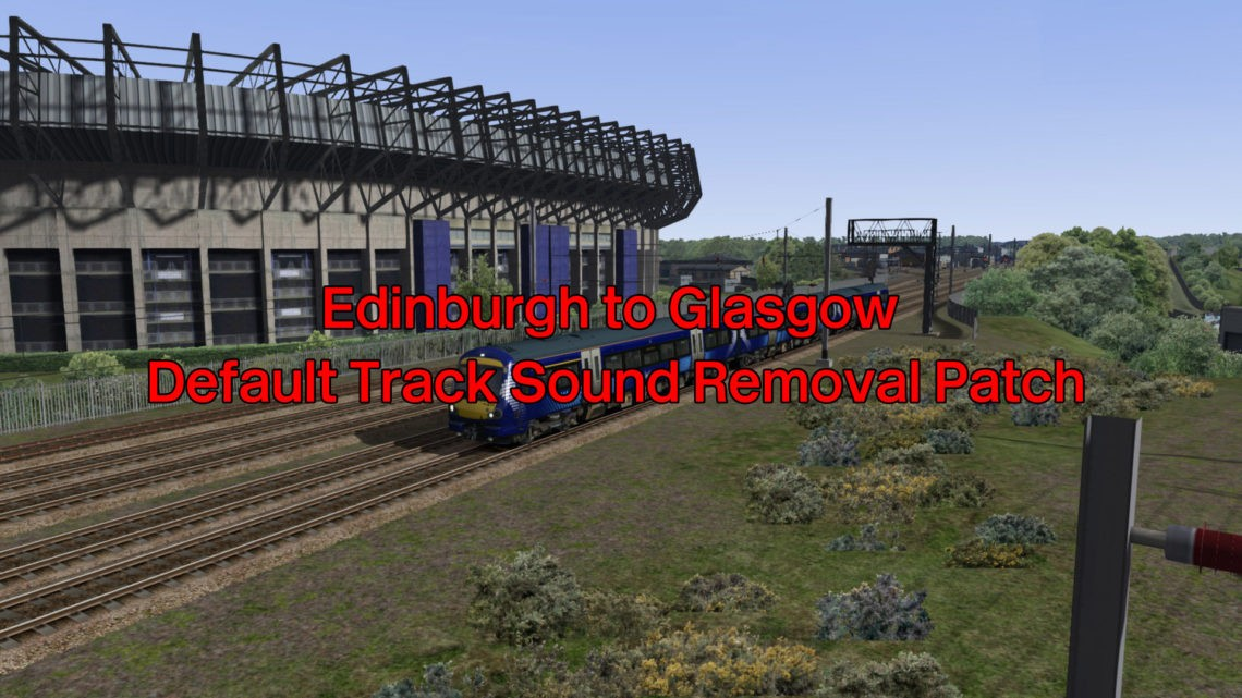 Edinburgh to Glasgow Default Track Sound Removal Patch