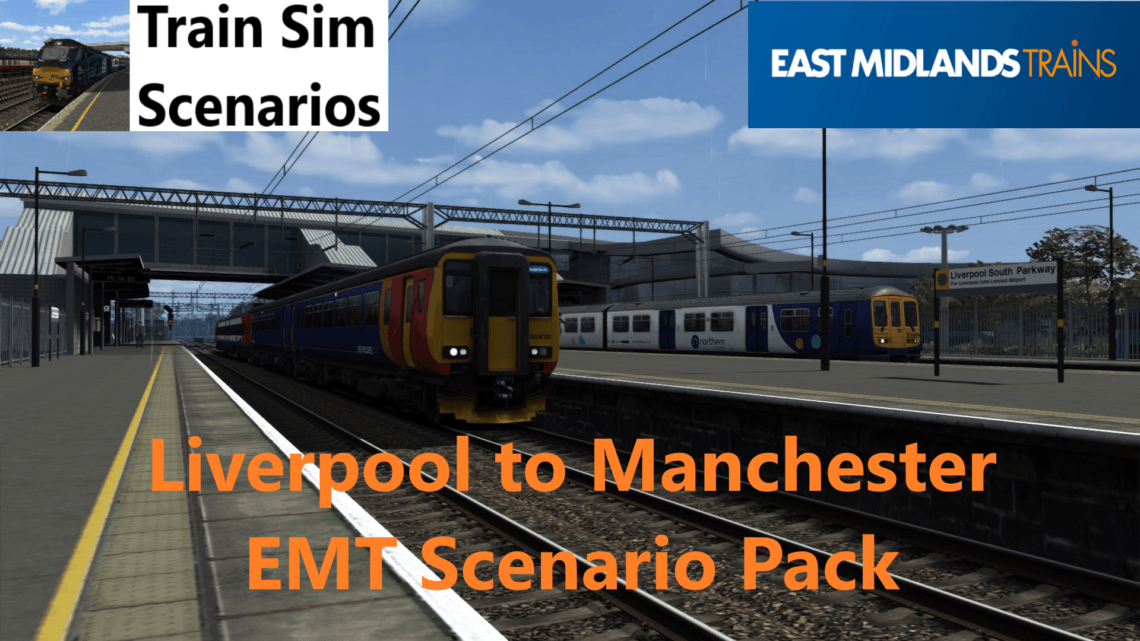 Liverpool to Manchester EMT Scenario Pack