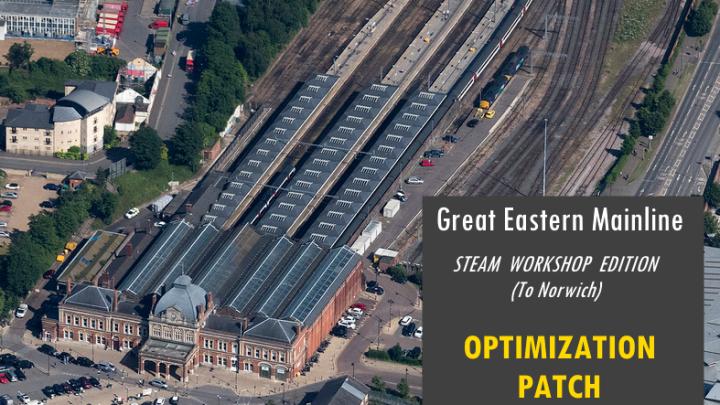 GEML (Steam Workshop Edition – London to Norwich) OPTIMIZATION PATCH