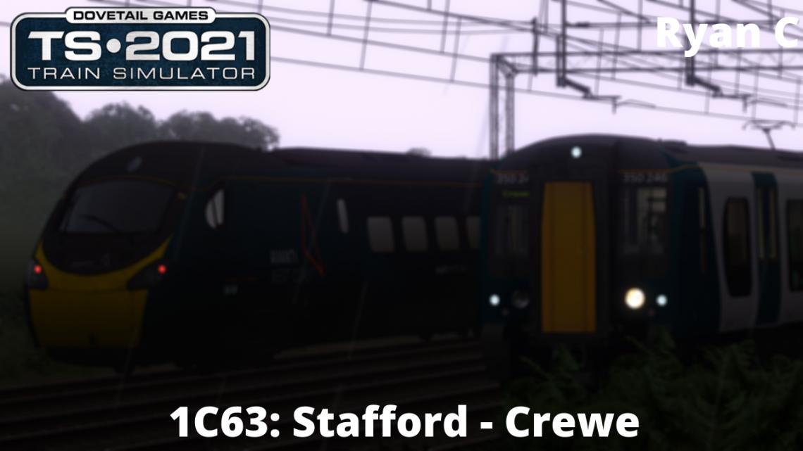 1C63: Stafford – Crewe (Semi Fictional)