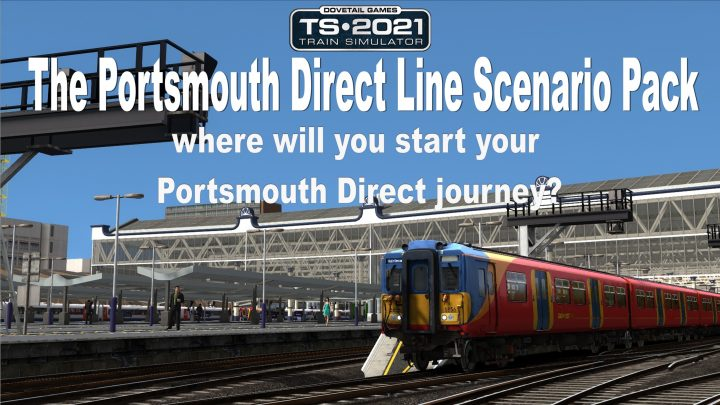 Train Simulator 2021: The Portsmouth Direct Line Scenario Pack Add-On