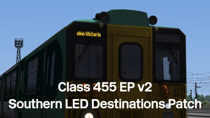 Class 455 Southern LED Destinations Patch *Updated*